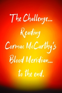Fortitude is Reading Cormac McCarthy's Blood Meridian